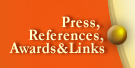Press, References, Awards & Links